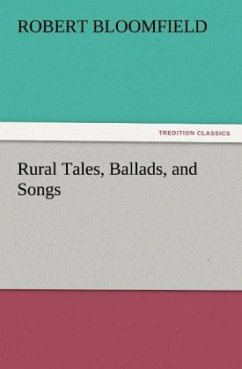 Rural Tales, Ballads, and Songs - Bloomfield, Robert
