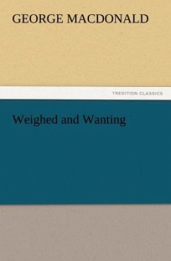 Weighed and Wanting - MacDonald, George