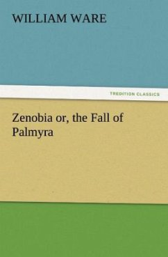 Zenobia or, the Fall of Palmyra - Ware, William
