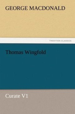 Thomas Wingfold, Curate V1 - MacDonald, George