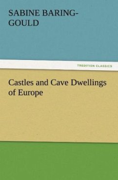 Castles and Cave Dwellings of Europe - Baring-Gould, Sabine
