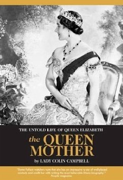 The Untold Life of Queen Elizabeth the Queen Mother - Campbell, Colin, Lady