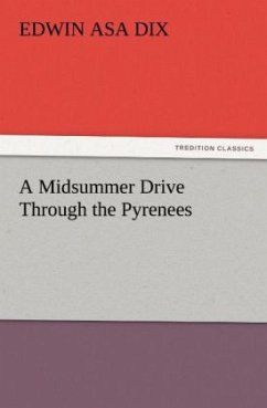 A Midsummer Drive Through the Pyrenees - Dix, Edwin Asa