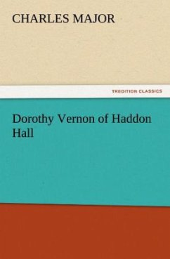 Dorothy Vernon of Haddon Hall - Major, Charles