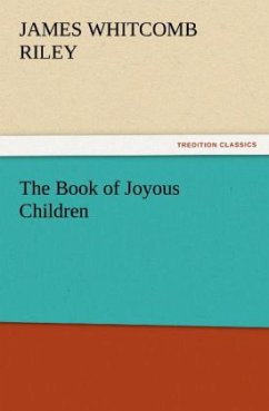 The Book of Joyous Children - Riley, James Whitcomb