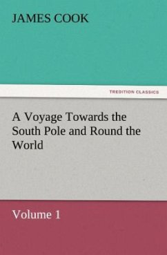A Voyage Towards the South Pole and Round the World, Volume 1 - Cook, James