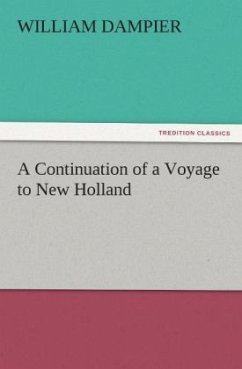 A Continuation of a Voyage to New Holland - Dampier, William