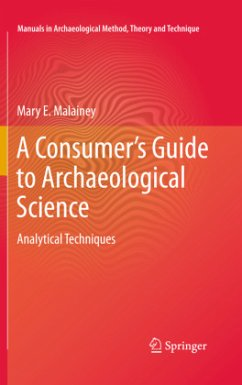 A Consumer's Guide to Archaeological Science: Analytical Techniques - Malainey, Mary E.
