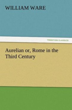 Aurelian or, Rome in the Third Century - Ware, William