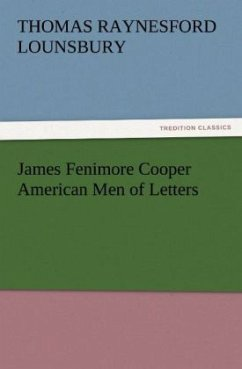 James Fenimore Cooper American Men of Letters - Lounsbury, Thomas Raynesford