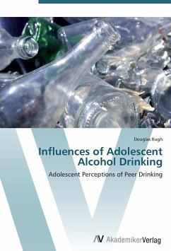 Influences of Adolescent Alcohol Drinking - Rugh, Douglas