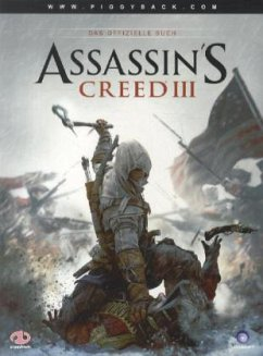 Assassins Creed III - Das offizielle Buch - Hrsg. v. Louie Beatty and Vincent Pargney