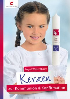Kerzen zur Kommunion & Konfirmation - Weitenthaler, Ingrid