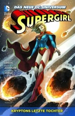 Kryptons letzte Tochter / Supergirl Bd.1 - Green, Michael; Johnson, Mike