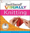 Teach Yourself VISUALLY Knitting (eBook, PDF) - Turner, Sharon