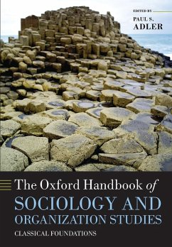 The Oxford Handbook of Sociology and Organization Studies Classical Foundations - Adler, Paul S.