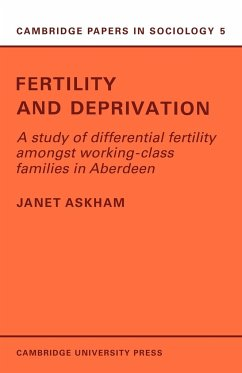 Fertility and Deprivation: A Study of Differential Fertility Amongst Working-Class Families in Aberdeen - Askham, Janet
