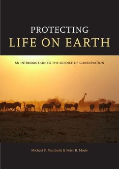 Protecting Life on Earth: An Introduction to the Science of Conservation - Marchetti, Michael P. Moyle, Peter B.