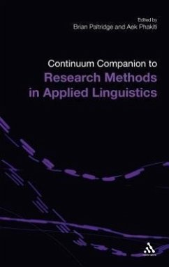 The Continuum Companion to Research Methods in Applied Linguistics - Herausgeber: Paltridge, Brian Phakiti, Aek