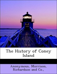 The History of Coney Island - Anonymous Morrison, Richardson and Co.