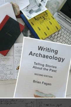 Writing Archaeology: Telling Stories about the Past - Fagan, Brian M.