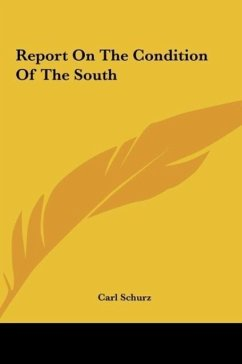 Report On The Condition Of The South - Schurz, Carl