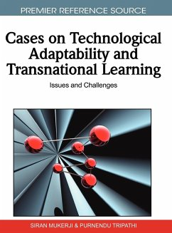 Cases on Technological Adaptability and Transnational Learning: Issues and Challenges - Mukerji, Siran