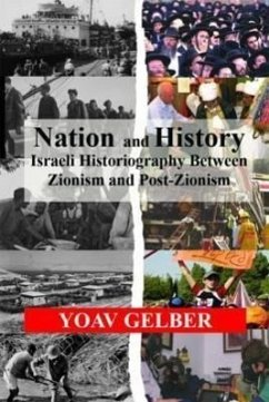 Nation and History: Israeli Historiography Between Zionism and Post-Zionism - Gelber, Yoav
