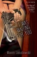 I Was Waiting For You - Jakubowski, Maxim
