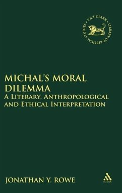 Michal's Moral Dilemma: A Literary, Anthropological and Ethical Interpretation - Rowe, Jonathan Y.