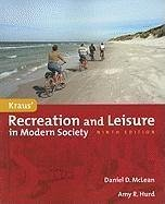 Kraus' Recreation and Leisure in Modern Society - McLean, Daniel D. Hurd, Amy R.