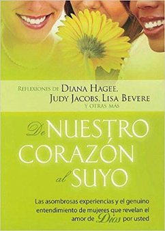 De Nuestro Corazon al Suyo = From Our Hearts to Yours - Mitwirkender: Hagee, Diana Bevere, Lisa Jacobs, Judy