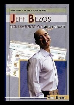Jeff Bezos: The Founder of Amazon.com - Byers, Ann
