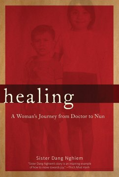 Healing: A Woman´s Journey from Doctor to Nun - Nghiem, Dang