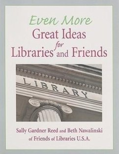Even More Great Ideas for Libraries and Friends - Reed, Sally Gardner Nawalinski, Beth