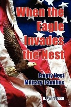 When the Eagle Invades the Nest- Empty Nest Military Families - Mischke, Rebecca Lynn