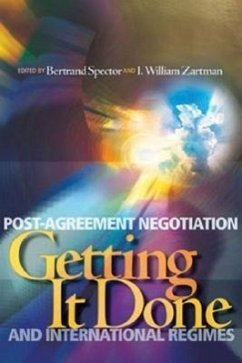 Getting It Done: Post-Agreement Negotiation and International Regimes - Herausgeber: Zartman, I. William Spector, Bertram I.