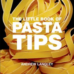 The Little Book of Pasta Tips - Langley, Andrew