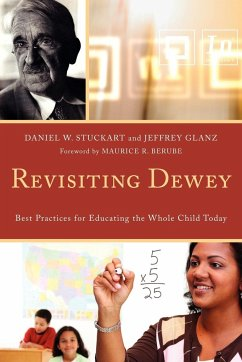 Revisiting Dewey: Best Practices for Educating the Whole Child Today - Stuckart, Daniel W. Glanz, Jeffrey