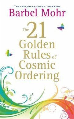 The 21 Golden Rules for Cosmic Ordering - Mohr, Bärbel