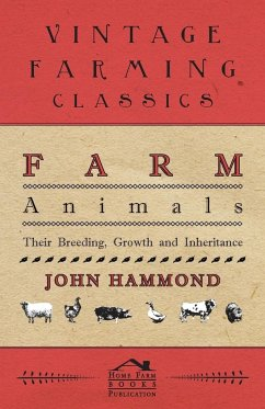 Farm Animals - Their Breeding, Growth And Inheritance - Hammond, John