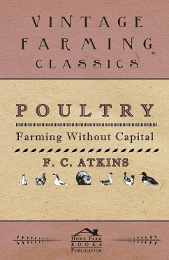 Poultry Farming Without Capital - Atkins, F.