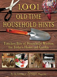 1,001 Old-Time Household Hints: Timeless Bits of Household Wisdom for Today's Home and Garden - Herausgeber: Yankee Magazine