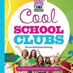 Cool School Clubs: [Fun Ideas and Activities to Build School Spirit] - Kenney, Karen