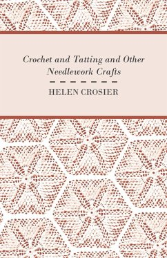 Crochet And Tatting And Other Needlework Crafts - Crosier, Helen
