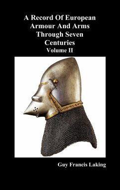 A Record of European Armour and Arms Through Seven Centuries, Volume II - Laking, Guy Francis