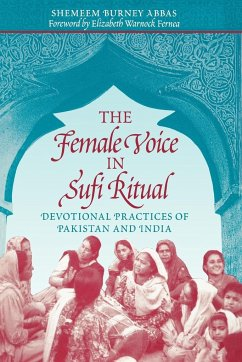 The Female Voice in Sufi Ritual: Devotional Practices of Pakistan and India - Abbas, Shemeem Burney