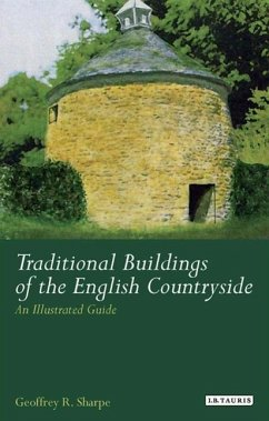 Traditional Buildings of the English Countryside: An Illustrated Guide - Sharpe, Geoffrey R. Sharpe