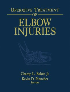 Operative Treatment of Elbow Injuries - Mitarbeit: Morrey, B.F. Herausgegeben von Baker, Champ L. Jr. Plancher, Kevin D.