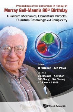 Proceedings of the Conference in Honour of Murray Gell-Mann's 80th Birthday: Quantum Mechanics, Elementary Particles, Quantum Cosmology and Complexit - Conference on Quantum Mechanics, Element